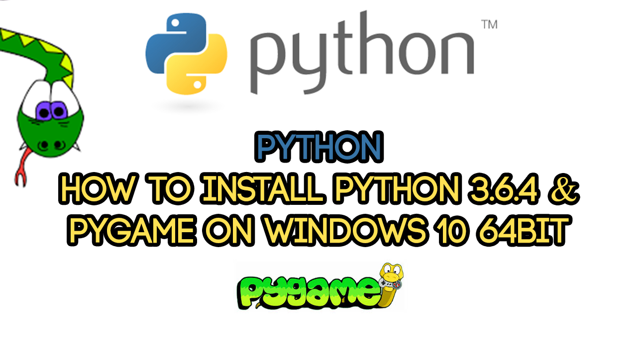 How to Install Python 3 6 4 and Pygame on windows 64 bit – Teacher